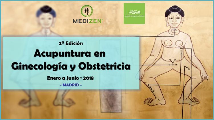 CURSO DE ACUPUNTURA EN GINECOLOGÍA Y OBSTETRICIA ( Enero a Junio 2018 ) Programa docente reconocido por la Asociación de Acupuntores Sanitarios