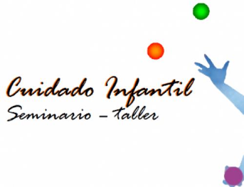 CURSO DE CUIDADO INFANTIL. Seminario-taller (13-14  Mayo 2017)