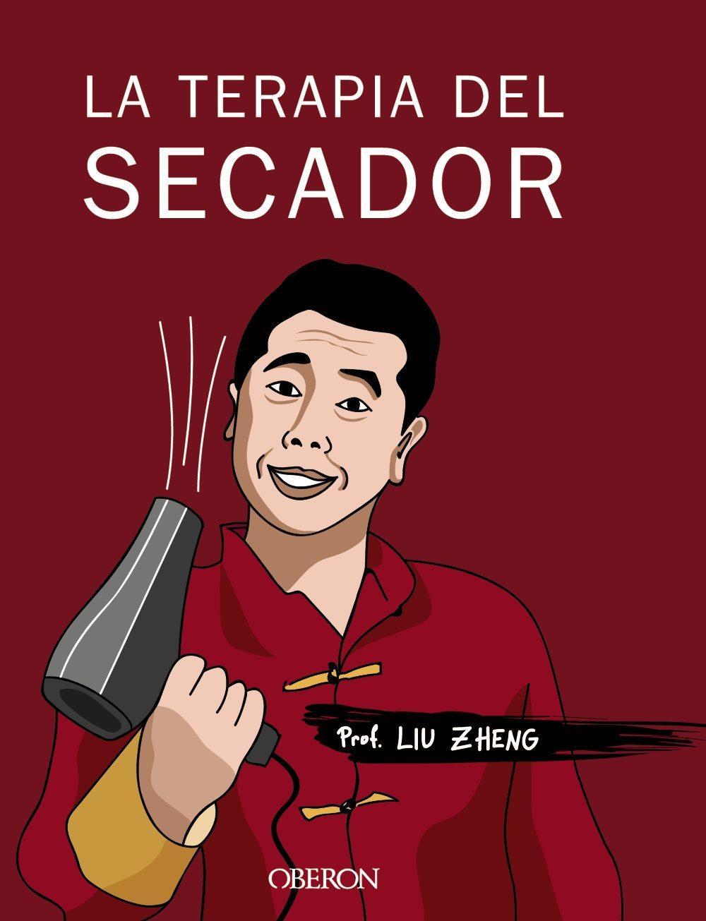 La terapia del secador - Libro Liu Zheng