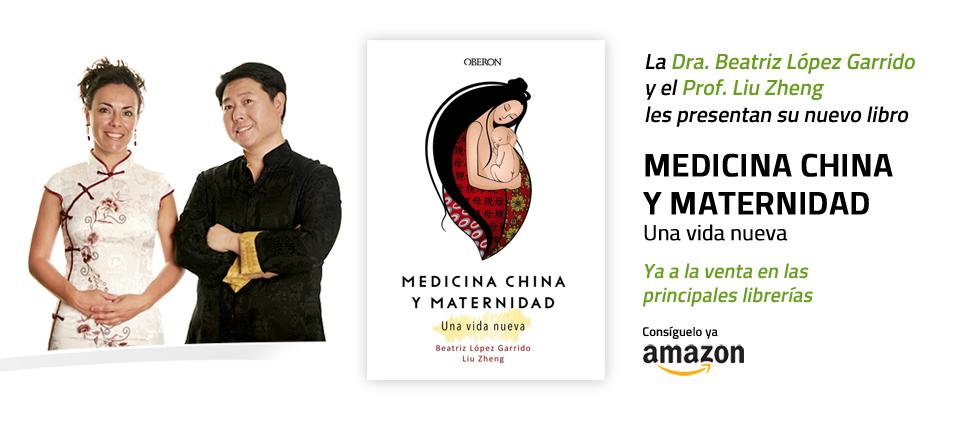 """Nuevo libro de Prof. Liu Zheng con Dra. Beatriz Lopez : """"MEDICINA CHINA Y MATERNIDAD. Una vida nueva"""""""